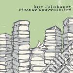 Kris Delmhorst - Strange Conversation cd musicale di DELMHORST KRIS