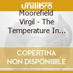 Moorefield Virgil - The Temperature In Hell Is Over 3000 Deg cd musicale di Virgil Moorefield