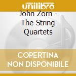 John Zorn - The String Quartets cd musicale di John Zorn