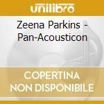 Zeena Parkins - Pan-Acousticon cd musicale di Zeena Parkins