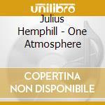 Julius Hemphill - One Atmosphere cd musicale di Julius Hemphill