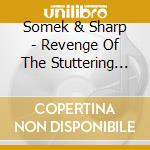 Somek & Sharp - Revenge Of The Stuttering Child cd musicale di SOMEK & SHARP