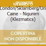 NIGUNIM                                   cd musicale di LONDON/SKLAMBERG/CAI