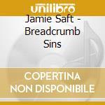 Jamie Saft - Breadcrumb Sins cd musicale di Jamie Saft
