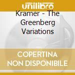 Kramer - The Greenberg Variations cd musicale di KRAMER
