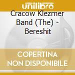 The Cracow Klezmer Band - Bereshit cd musicale di CRACOW KLEZMER BAND