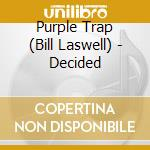 DECIDEDà ALREADY THE MOTIONLESS HEART     cd musicale di Trap Purple