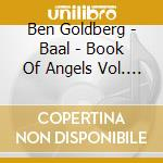 Ben Goldberg - Baal - Book Of Angels Vol. 15 cd musicale di Ben Goldberg