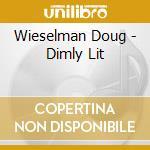 Wieselman Doug - Dimly Lit cd musicale di Doug Wieselman