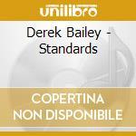 Derek Bailey - Standards cd musicale di BAILEY DEREK