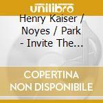 INVITE THE SPIRIT 1983                    cd musicale di KAISER/NOYES/PARK