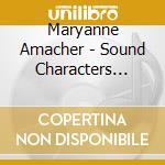 Maryanne Amacher - Sound Characters Vol.2 cd musicale di Maryanne Amacher