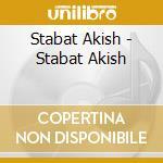 Stabat Akish - Stabat Akish cd musicale di Akish Stabat