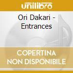 Ori Dakari - Entrances cd musicale di Ori Dakari