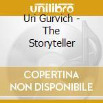 Uri Gurvich - The Storyteller cd musicale di Uri Gurvich