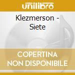 Klezmerson - Siete cd musicale di Klezmerson