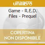 Game - R.E.D. Files - Prequel cd musicale di GAME
