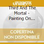 Third And The Mortal - Painting On Glass cd musicale di THIRD AND THE MORTAL