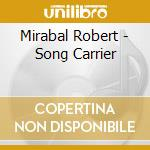 Mirabal Robert - Song Carrier cd musicale di Robert Mirabal