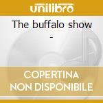 The buffalo show - cd musicale di Rick Shea