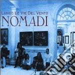 LUNGO LE VIE DEL VENTO cd musicale di NOMADI
