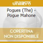 Pogues - Pogue Mahone cd musicale di POGUES