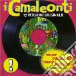 17 VERSIONI ORIGINALI cd musicale di CAMALEONTI