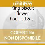 King biscuit flower hour-r.d.& friends live cd musicale di Rick Derringer