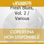 Fresh blues v.2 cd musicale di Artisti Vari