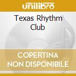 TEXAS RHYTHM CLUB cd musicale di McBRIDE JOE