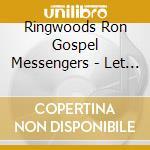 Ringwoods Ron Gospel Messengers - Let Me Lean On You cd musicale di Ron ringwood's gospe