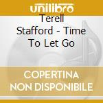 Terell Stafford - Time To Let Go cd musicale
