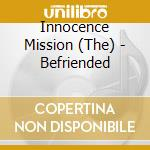 Befriended cd musicale di Innocence mission the