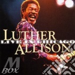 Luther Allison - Live In Chicago cd musicale di Luther Allison
