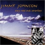 Jimmy Johnson - Every Road Ends Somewhere cd musicale di Jimmy Johnson