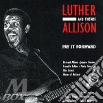 Luther Allison & Friends - Pay It Forward cd musicale di Luther Allison