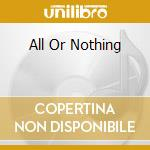ALL OR NOTHING                            cd musicale di LISTER AYNSLEY