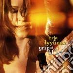 Erja Lyytinen - Grip Of The Blues cd musicale di ERJA LYYTINEN