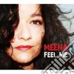 Meena - Feel Me cd musicale di Meena