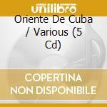 ORIENTE DE CUBA cd musicale di ARTISTI VARI