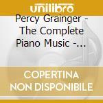 Complete piano music cd musicale di Grainger