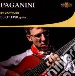 Paganini, Nicolo - Caprices - Eliot Fisk cd musicale di N. Paganini
