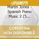 Spanish piano music v.2 cd musicale di Artisti Vari