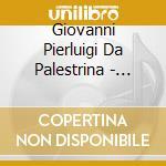 Palestrina, Giovanni Pierluigi Da - Masses And Motets - Choir Of Christ Church Cathedral, Oxford cd musicale di Palestrina giovanni p
