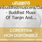 Buddhist music of tiatin cd musicale di Artisti Vari