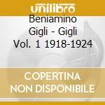 Gigli, Beniamino - Beniamino Gigli Vol. 1 1918-1924 cd musicale di Artisti Vari