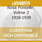 Ponselle, Rosa - Rosa Ponselle Volme 2 1918-1939 cd musicale di Artisti Vari