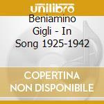 Gigli, Beniamino - Beniamino Gigli In Song 1925-1942 cd musicale di Artisti Vari