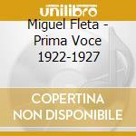 Fleta, Miguel - Miguel Fleta 1922-1927 cd musicale di Artisti Vari