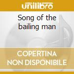 Song of the bailing man cd musicale di Ubu Pere
